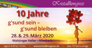 """10. Kristallkongress """"g'sund sein – g'sund bleiben"""" - VERSCHOBEN AUF 2021!!! @ Waitzinger Keller Miesbach"""